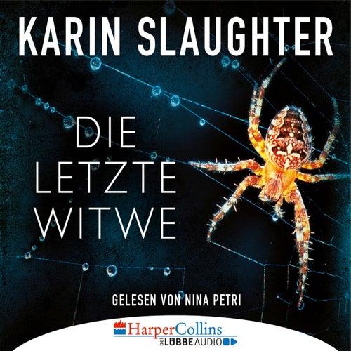 Die letzte Witwe - Georgia-Reihe, Teil 7 (Gekürzt) von Karin Slaughter