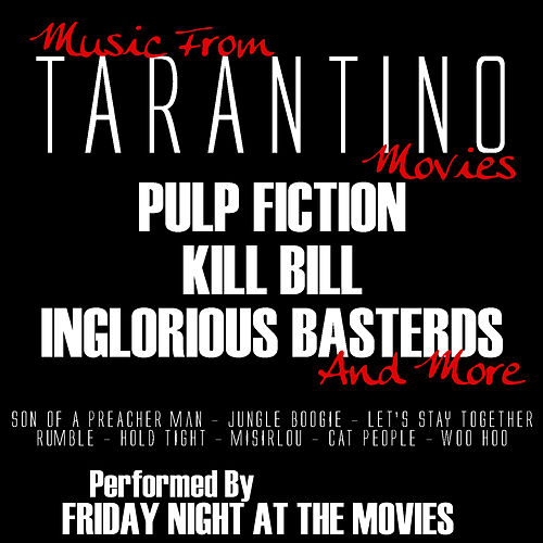 Music From: Tarantino Movies...Pulp Fiction, Inglorious Basterds, Kill Bill and more de Friday Night At The Movies