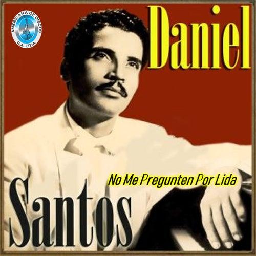 No Me Pregunten por Lida de Daniel Santos