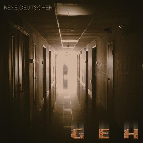 Geh von René Deutscher