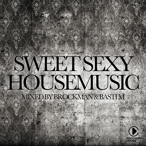 Sweet Sexy Housemusic Presented by Brockman & Basti M von Various Artists