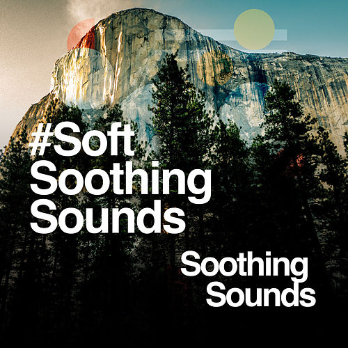 #Soft Soothing Sounds von Soothing Sounds