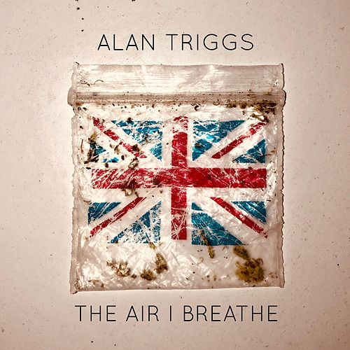 The Air I Breathe by Alan Triggs