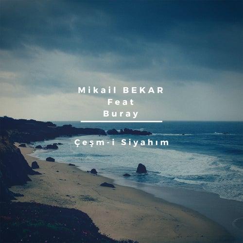 Çeşm-i Siyahım by Mikail BEKAR