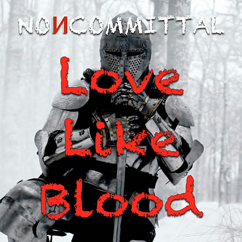 Love Like Blood by Noncommittal