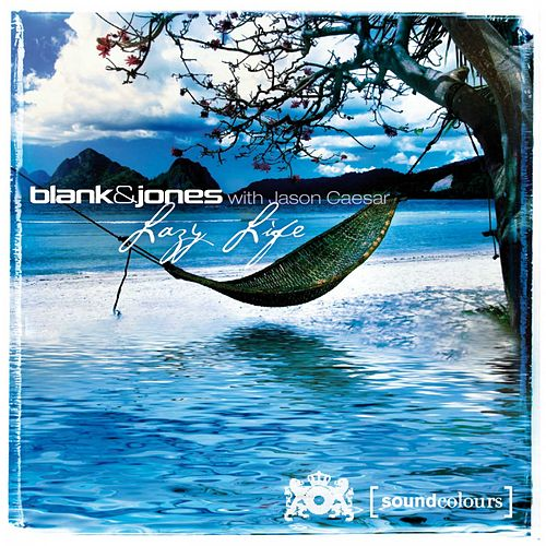 Lazy Life (All Mixes) von Blank & Jones