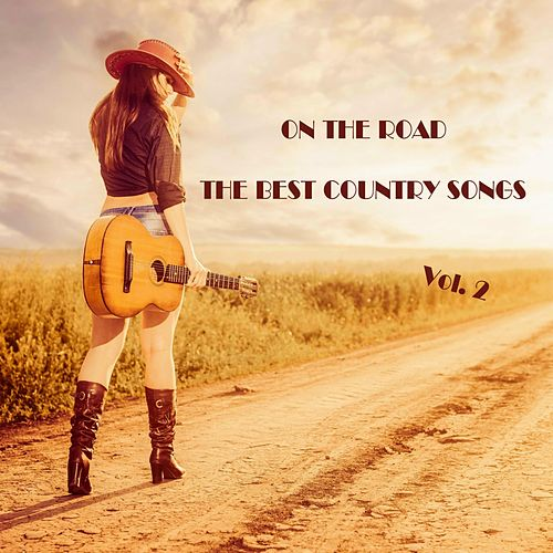 On the Road: The Best Country Songs, Vol. 2 von Various Artists