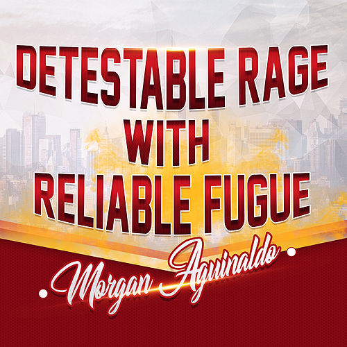 Detestable Rage With Reliable Fugue de Morgan Aguinaldo