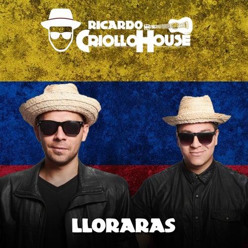 Lloraras de Ricardo Criollo House