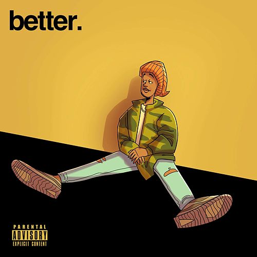 Better by Jay Tee