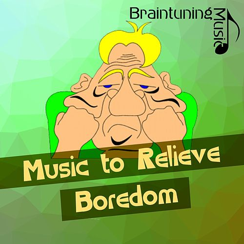 Music to Relieve Boredom von Various Artists