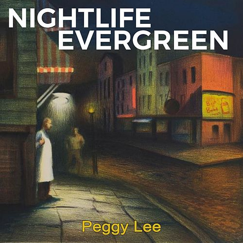 Nightlife Evergreen by Peggy Lee