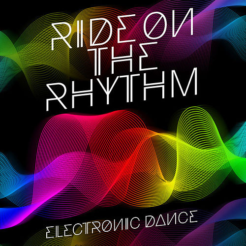 Ride on the Rhythm: Electronic Dance de Various Artists