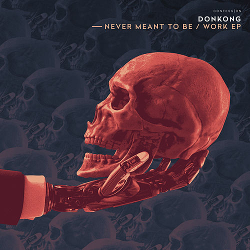 Never Meant To Be / Work EP by Donkong
