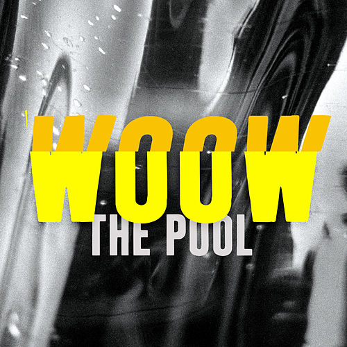 Woow by Pool