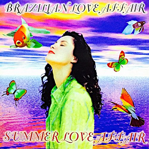 Summer Love Affair (Greatest Hits) de Brazilian  Love  Affair