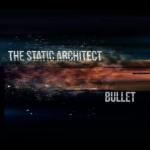 Bullet de The Static Architect