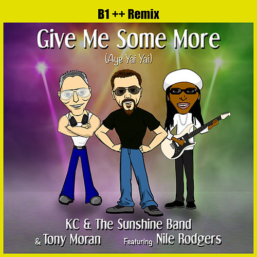 Give Me Some More (Aye Yai Yai) B1 ++ Remix de KC & the Sunshine Band