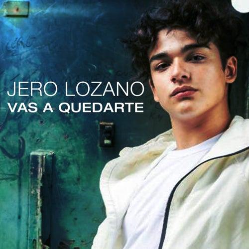 Vas a quedarte de Jero Lozano