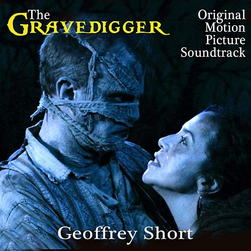 The Gravedigger (Original Motion Picture Soundtrack) by Geoffrey Short