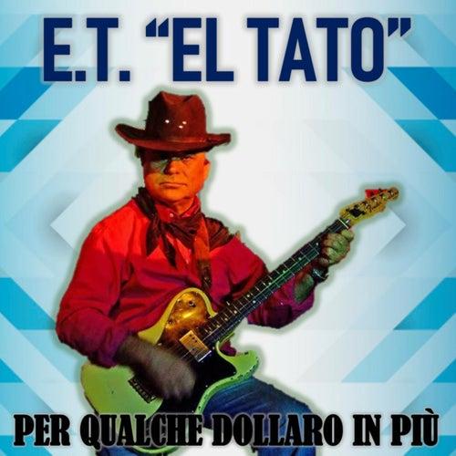 Per Qualche Dollaro in Più by ET