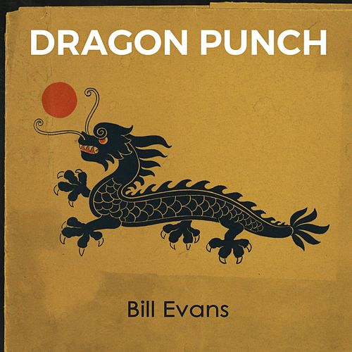 Dragon Punch von Bill Evans