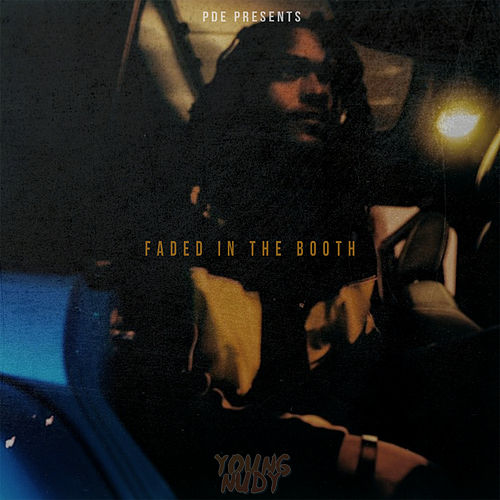 Faded In The Booth by Young Nudy