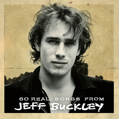 So Real: Songs from Jeff Buckley (Expanded Edition) by Jeff Buckley