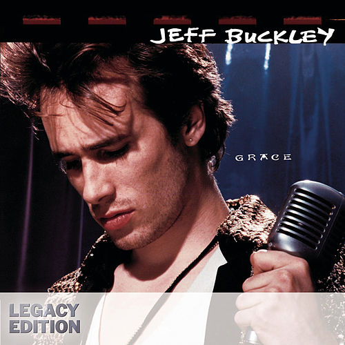 Grace (Legacy Edition) by Jeff Buckley