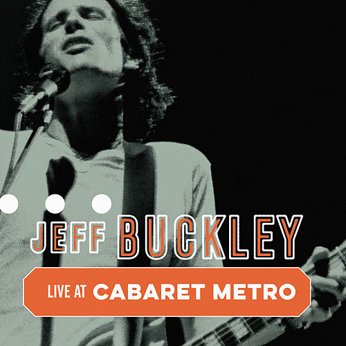 Cabaret Metro, Chicago, IL, May 13, 1995 (Live) by Jeff Buckley