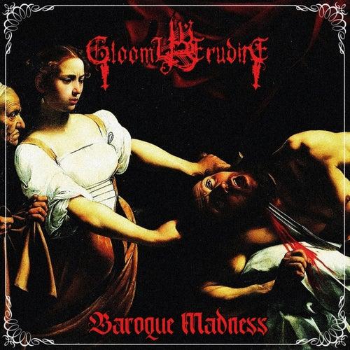 Baroque Madness di Gloomy Erudite