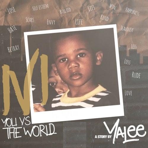 1 v 1: You vs. The World, Pt. 1 de Yalee