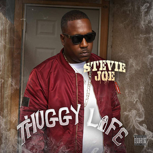 Thuggy Life by Stevie Joe