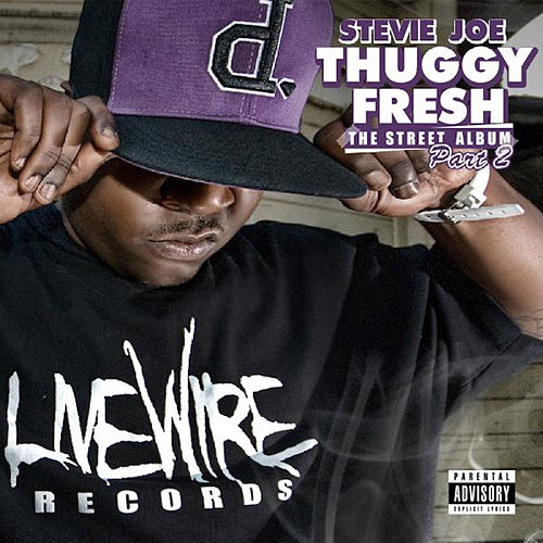 Thuggy Fresh, Vol. 2: The Street Album by Stevie Joe