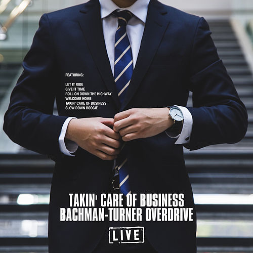 Takin' Care Of Business von Bachman-Turner Overdrive