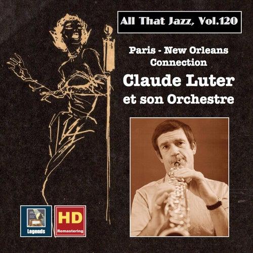 All that Jazz, Vol. 120: Paris - New Orleans Connection – Claude Luter et son orchestre (2019 Remaster) von Claude Luter