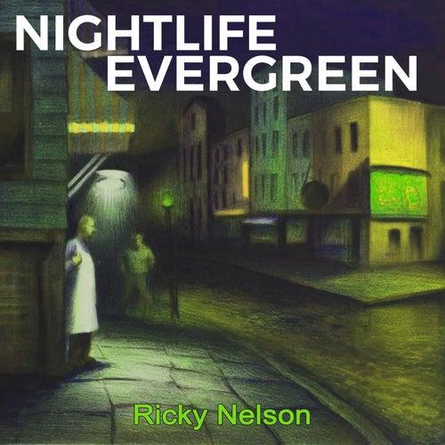 Nightlife Evergreen by Ricky Nelson