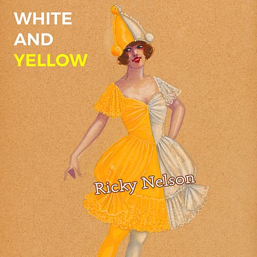 White and Yellow by Ricky Nelson