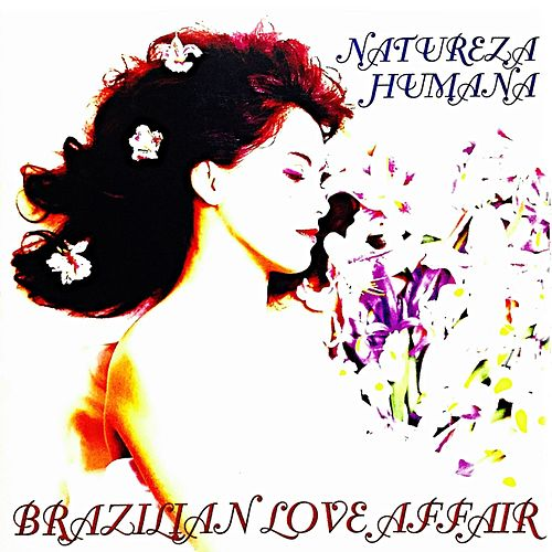 Natureza Humana (Expanded Edition) de Brazilian  Love  Affair