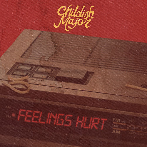 Feelings Hurt by Childish Major