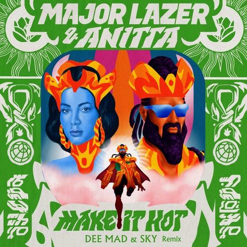 Make It Hot (Dee Mad & Sky Remix) de Major Lazer