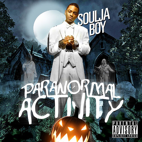 Paranormal Activity von Soulja Boy