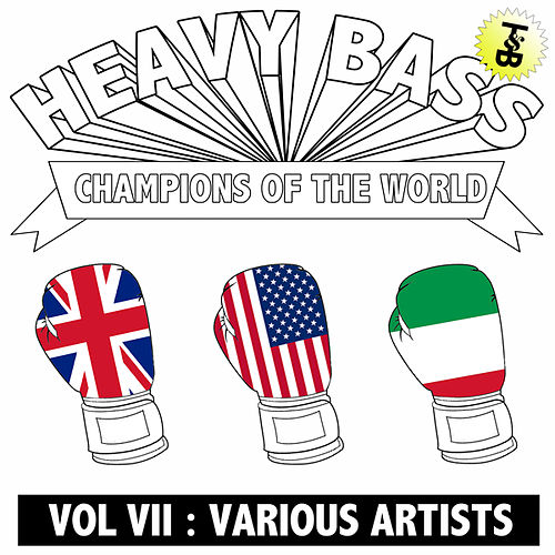 Heavy Bass Champions of the World Vol VII by Various Artists