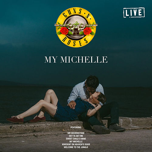 My Michelle (Live) de Guns N' Roses