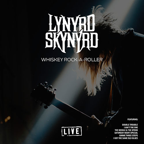 Whiskey Rock-A-Roller (Live) by Lynyrd Skynyrd