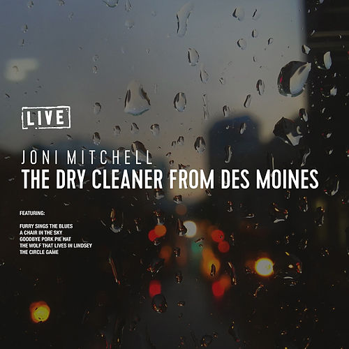 The Dry Cleaner from Des Moines (Live) de Joni Mitchell