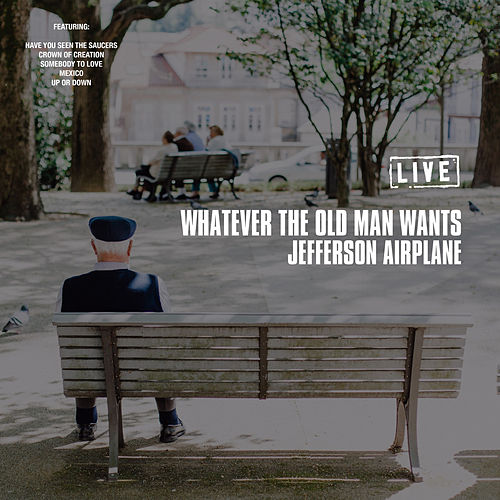Whatever the Old Man Wants (Live) de Jefferson Airplane