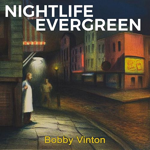 Nightlife Evergreen by Bobby Vinton