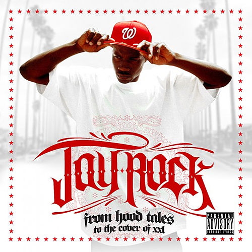 From Hood Tales to the Cover of XXL von Jay Rock