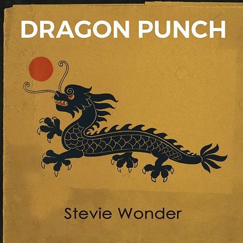 Dragon Punch de Stevie Wonder